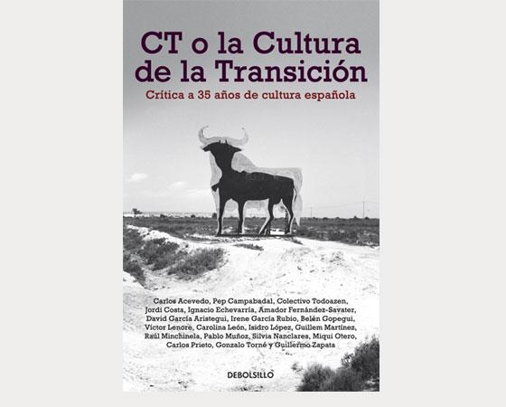 CT o Cultura de la Transición (Debolsillo, 2012)